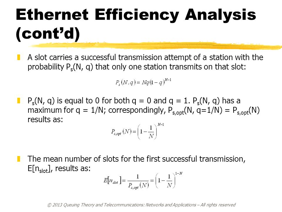 © 2013 Queuing Theory and Telecommunications: Networks and Applications – All rights reserved Ethernet Efficiency Analysis (cont'd) zA slot carries a