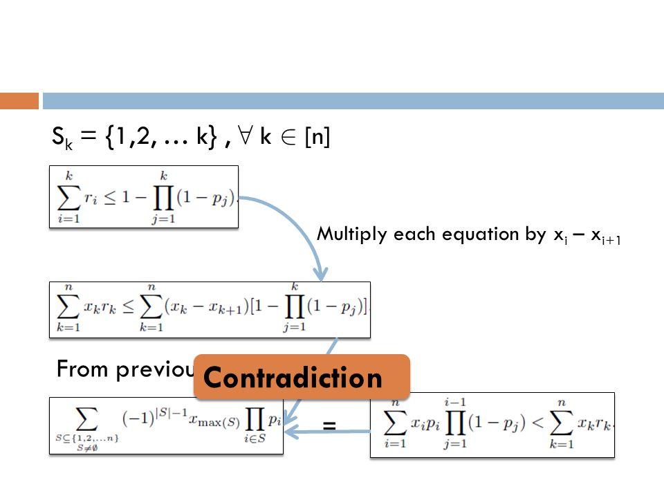 S k = {1,2, … k}, 8 k 2 [n] Multiply each equation by x i – x i+1 = = From previous slide … Contradiction
