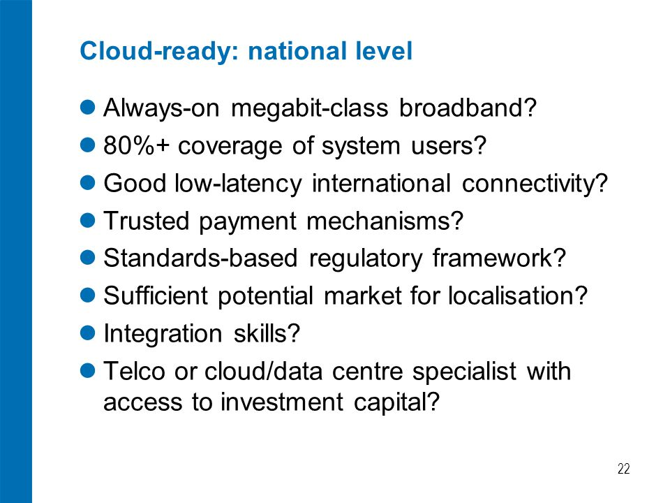 Cloud-ready: national level Always-on megabit-class broadband.