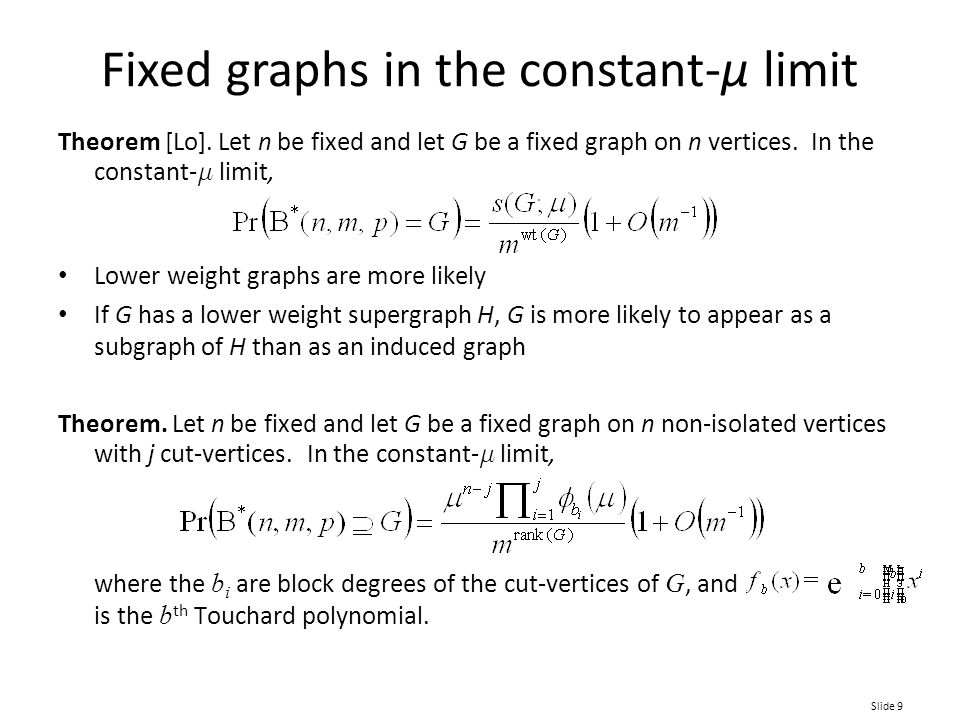 Slide 9 Theorem [Lo]. Let n be fixed and let G be a fixed graph on n vertices.