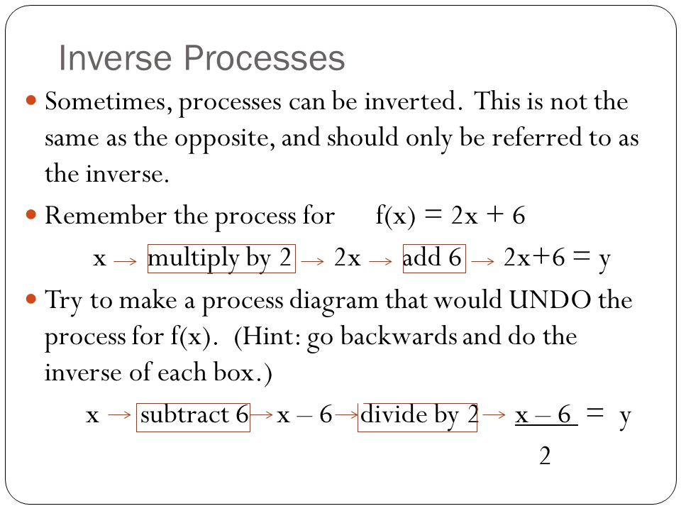Inverse Processes Sometimes, processes can be inverted.