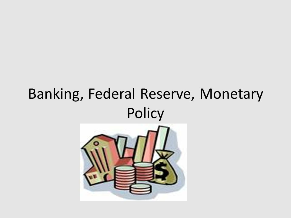 BANKING, MONEY AND THE FED What is money.Why do we need it.