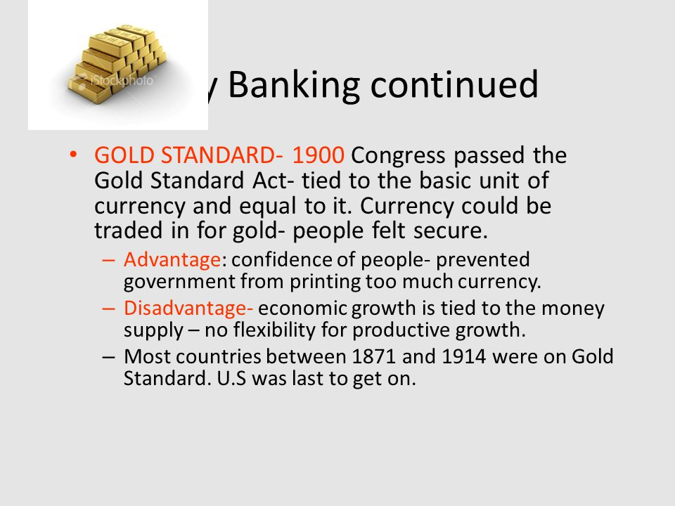 Early Banking 1933- U.S.government went off the gold standard Britain went of two years earlier.