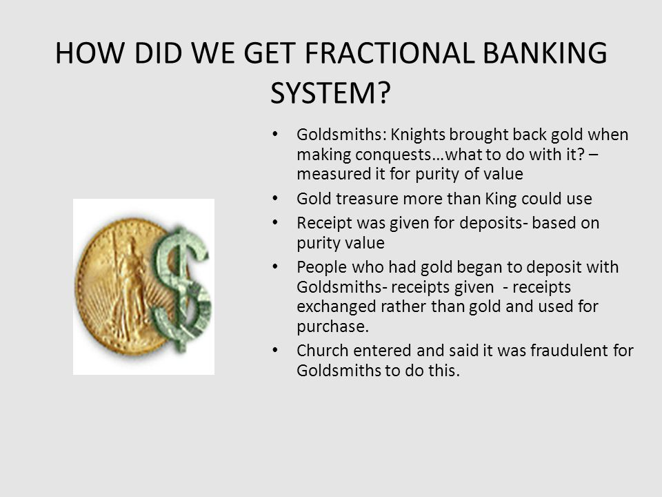 HOW DID WE GET FRACTIONAL BANKING SYSTEM.