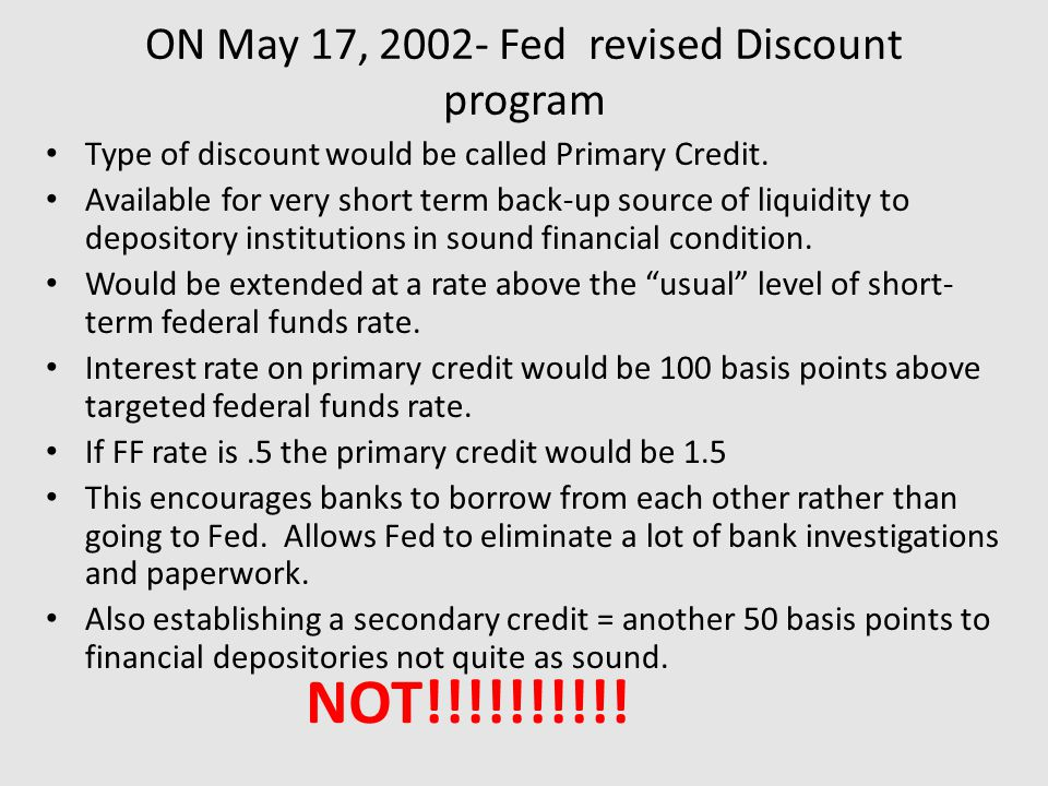 ON May 17, 2002- Fed revised Discount program Type of discount would be called Primary Credit.