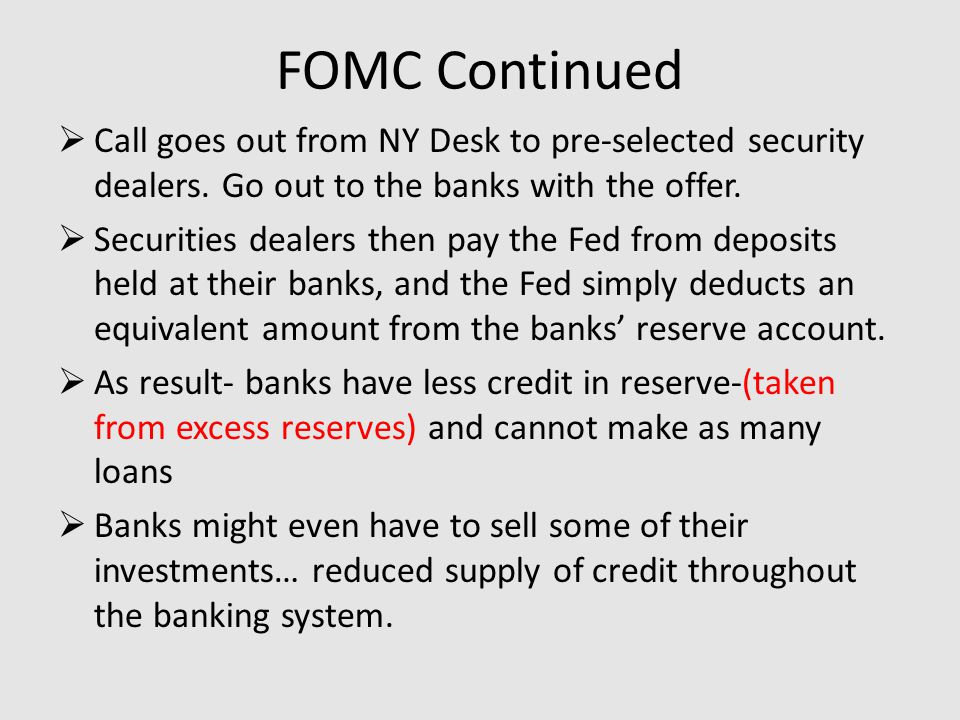 FOMC Continued  Call goes out from NY Desk to pre-selected security dealers.