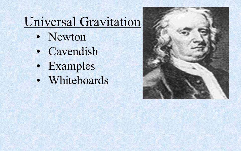 Universal Gravitation Newton Cavendish Examples Whiteboards