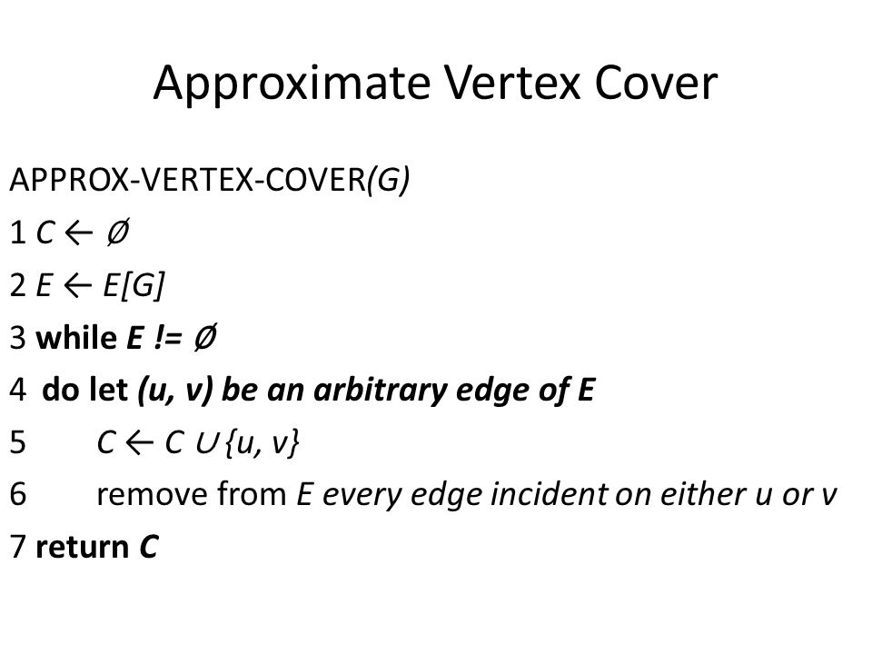 Approximate Vertex Cover The input graph G, which has 7 vertices and 8 edges.