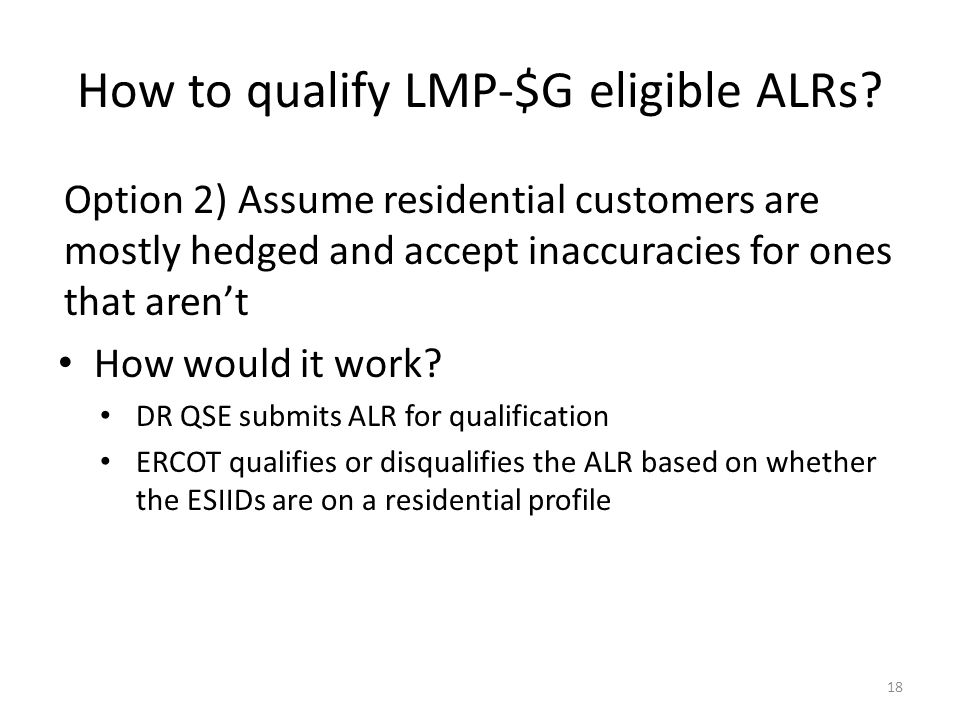 How to qualify LMP-$G eligible ALRs? Option 2) Assume residential customers are mostly hedged and accept inaccuracies for ones that aren't How would i