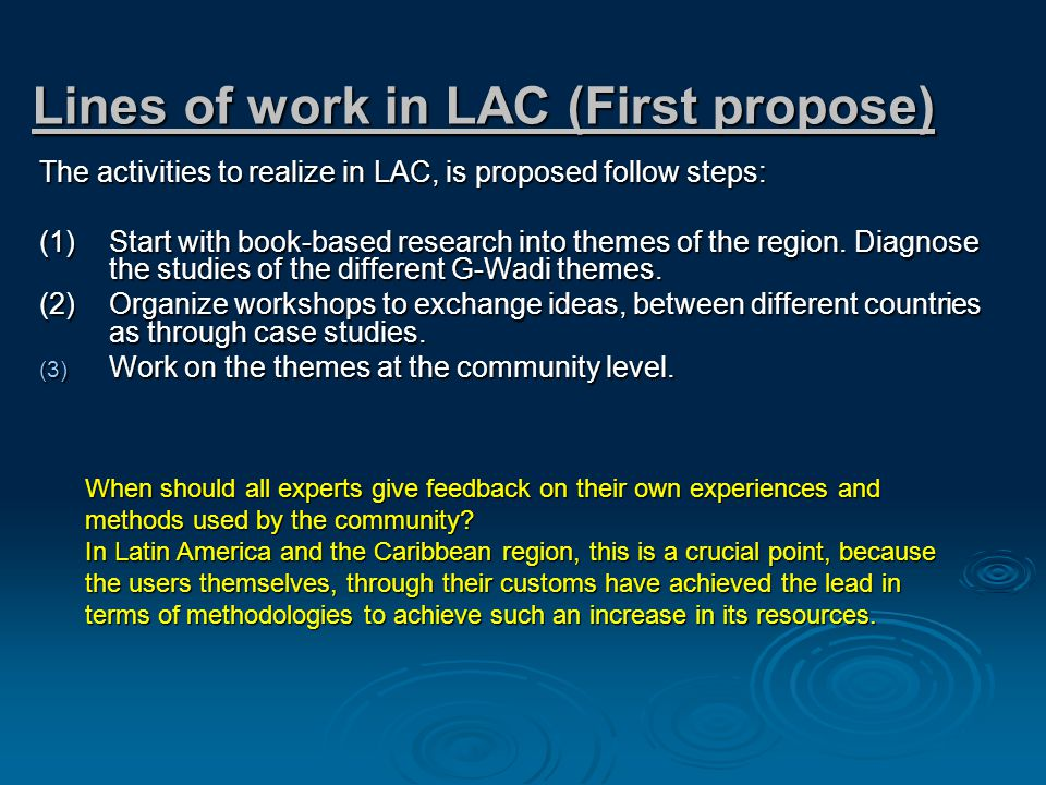 Lines of work in LAC (First propose) The activities to realize in LAC, is proposed follow steps: (1)Start with book-based research into themes of the region.