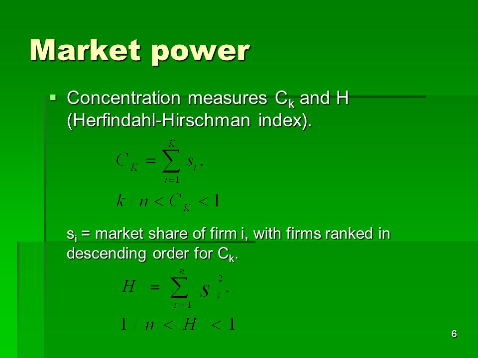 7 Market power  The Lerner index of market power: L=H(1+  )/   The conjectural variation  expectation of the rivals' response to a change in the firm's strategic variable.