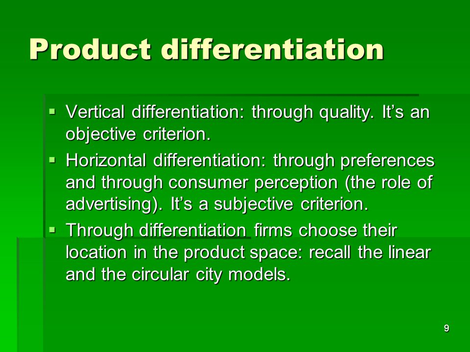 10 Product differentiation  Differentiation helps solving the Bertrand paradox.