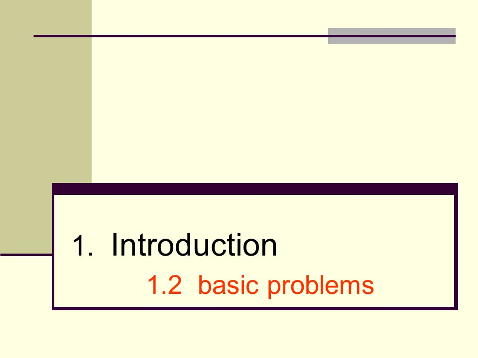 1. Introduction 1.2 basic problems