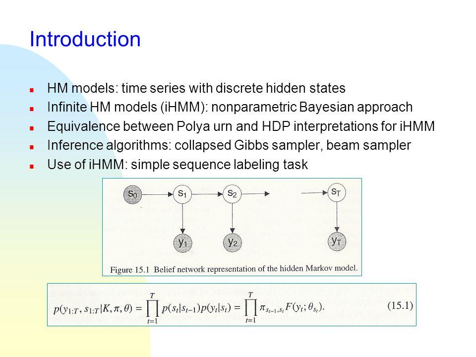 Beyond the iHMM: autoregressive iHMM, SLD-iHMM n AR-iHMM: Observations follow auto-regressive dynamics n SLD-iHMM: part of the continuous variables are observed and the unobserved variables follow linear dynamics SLD model FA-HMM model