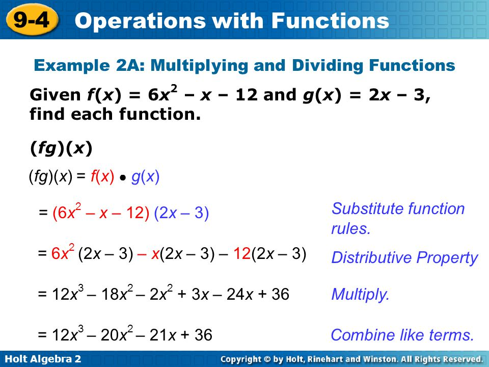 Holt Algebra 2 9-4 Operations with Functions Example 2A: Multiplying and Dividing Functions (fg)(x) Substitute function rules. Multiply. Combine like