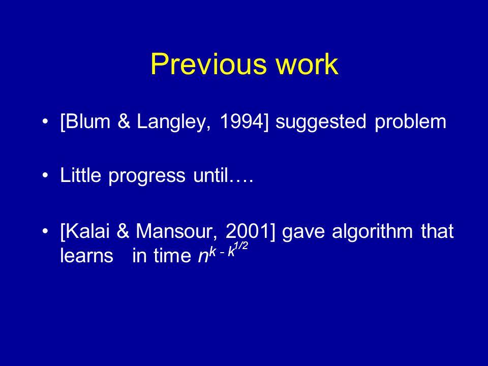 Previous work [Blum & Langley, 1994] suggested problem Little progress until….