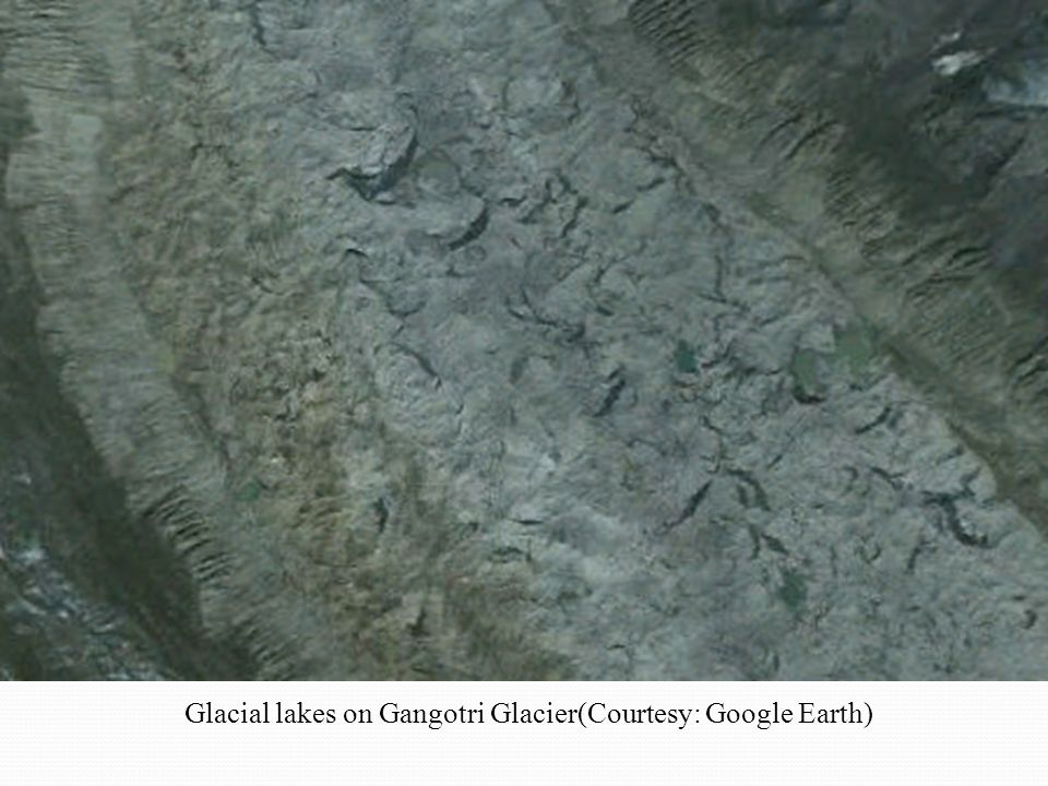 Glacial lakes on Gangotri Glacier(Courtesy: Google Earth)