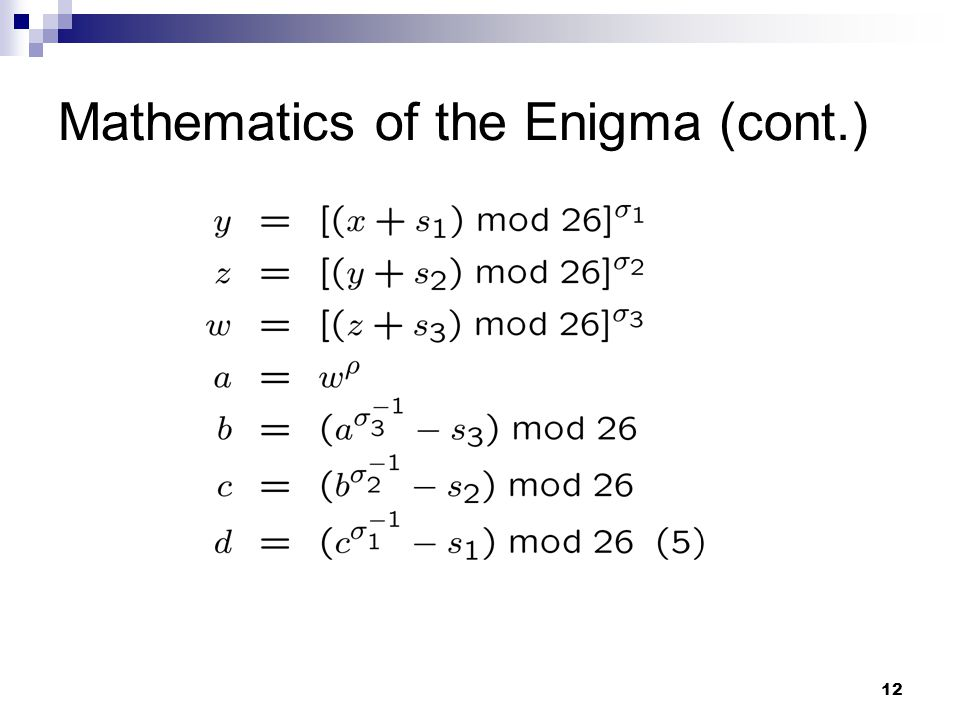 12 Mathematics of the Enigma (cont.)