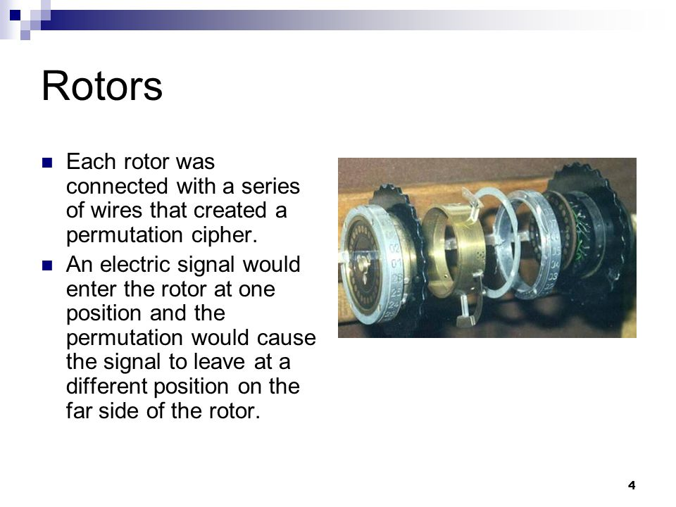 5 Reflector The reflector rotor at the end was a fixed product of disjoint two-cycles (i.e.
