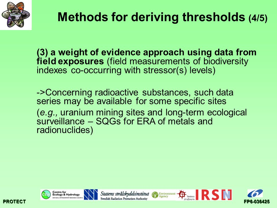PROTECTFP6-036425 (3) a weight of evidence approach using data from field exposures (field measurements of biodiversity indexes co-occurring with stre