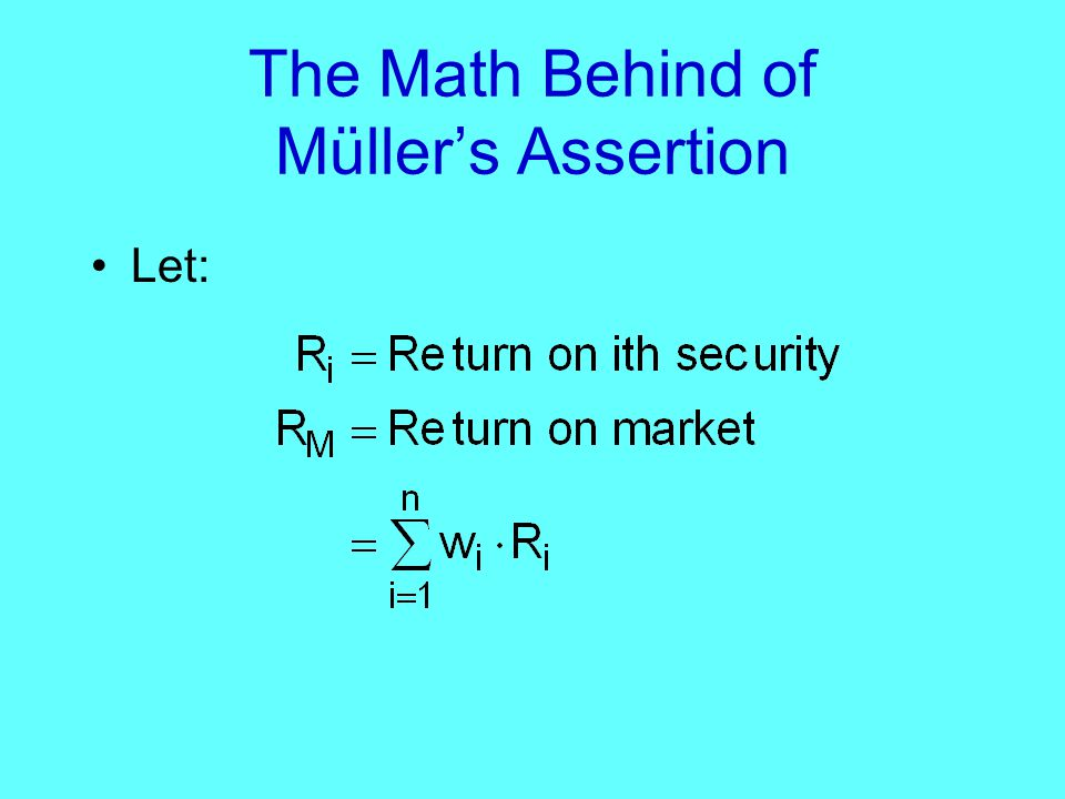 The Math Behind of Müller's Assertion Let: