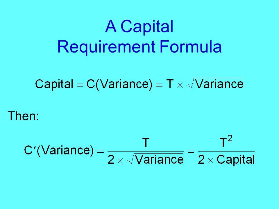 A Capital Requirement Formula Then: