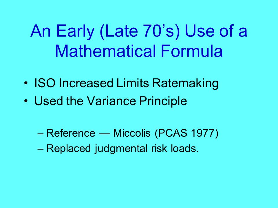Joining Two Rich Traditions Stochastic Models Collective Risk Model –Claim Frequency –Claim Severity –Parameter Risk –Process Risk Catastrophe Models Covariance Structures Financial Models Time value of money Make comparisons with non-insurance risks Additional risk financing Instruments –Reinsurance –Securitization Actuarial Theory of Risk Cost of Capital DFA