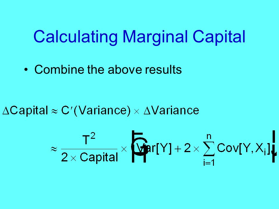 Calculating Marginal Capital Combine the above results