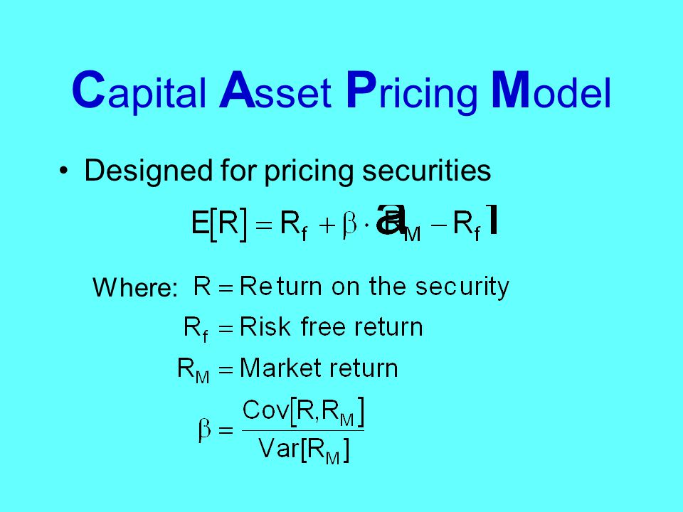 Interpretation of CAPM If Cov[R,R M ] = 0, then E[R] = R f The market does not reward one for taking diversifiable risks.
