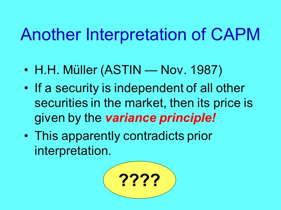 Another Interpretation of CAPM H.H. Müller (ASTIN — Nov.