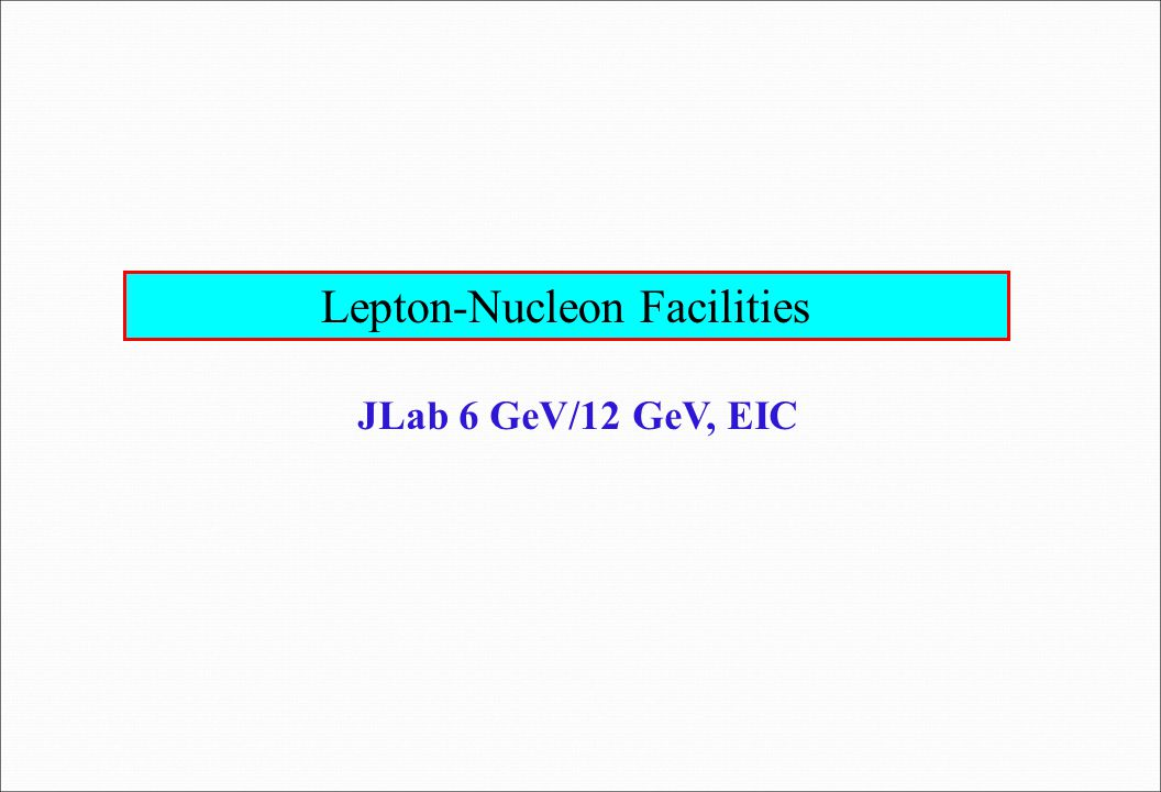 Lepton-Nucleon Facilities JLab 6 GeV/12 GeV, EIC