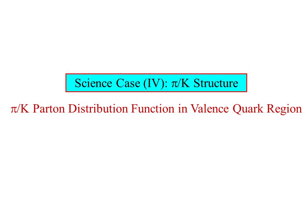 Science Case (IV):  /K Structure  Parton Distribution Function in Valence Quark Region