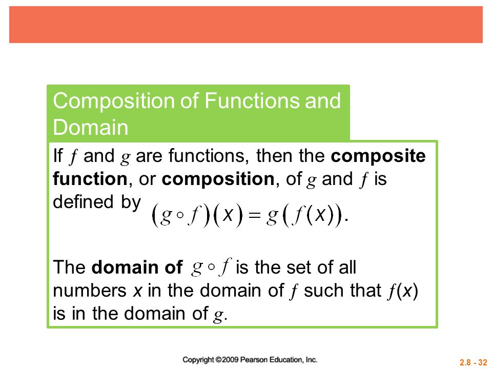 2.8 - 32 Composition of Functions and Domain If  and g are functions, then the composite function, or composition, of g and  is defined by The domai