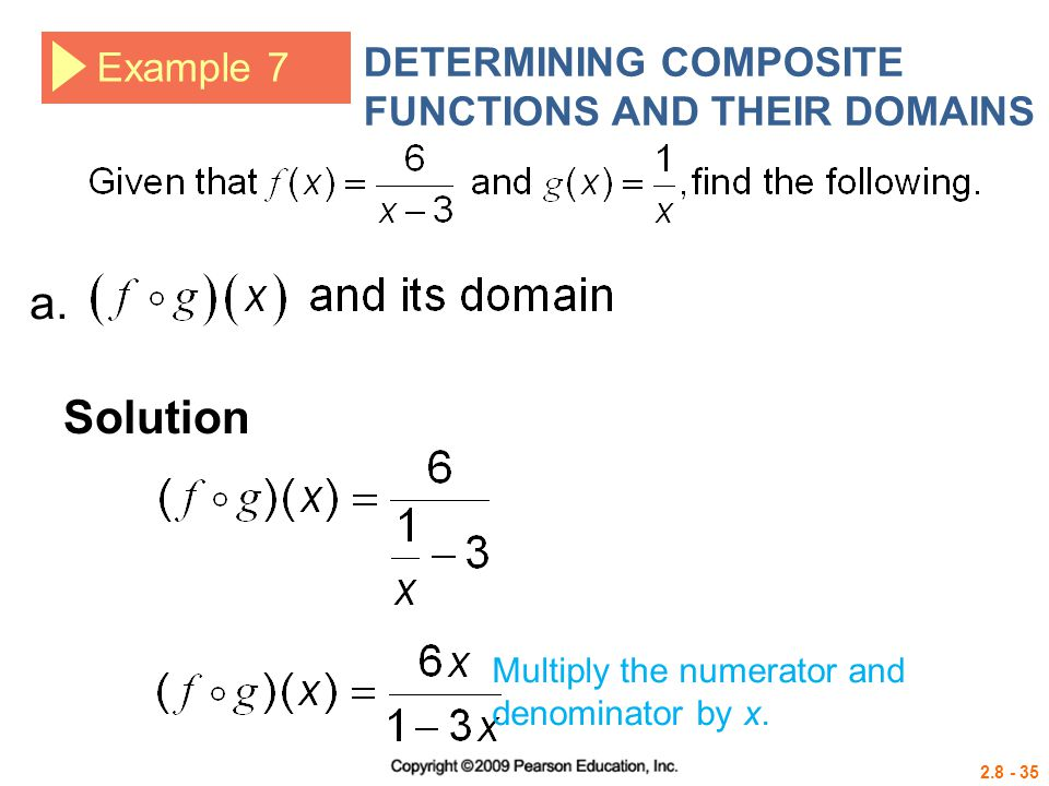 2.8 - 35 Example 7 DETERMINING COMPOSITE FUNCTIONS AND THEIR DOMAINS Solution a. Multiply the numerator and denominator by x.