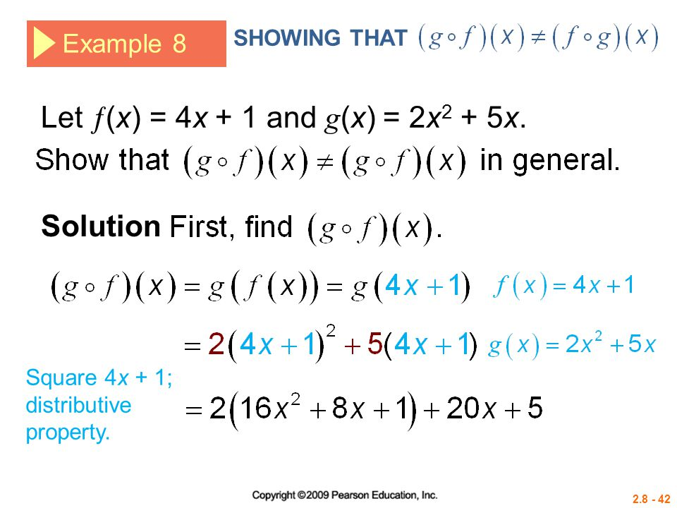 2.8 - 42 Example 8 SHOWING THAT Let  (x) = 4x + 1 and g (x) = 2x 2 + 5x. Solution Square 4x + 1; distributive property.