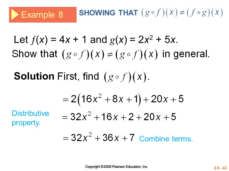 2.8 - 43 Example 8 Let  (x) = 4x + 1 and g (x) = 2x 2 + 5x. Solution Distributive property. Combine terms. SHOWING THAT