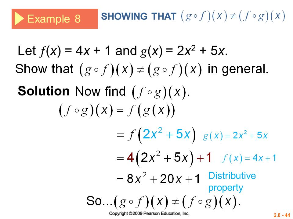 2.8 - 44 Example 8 Let  (x) = 4x + 1 and g (x) = 2x 2 + 5x. Solution Distributive property SHOWING THAT