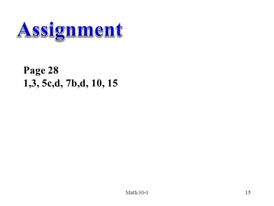 Math 30-115 Page 28 1,3, 5c,d, 7b,d, 10, 15