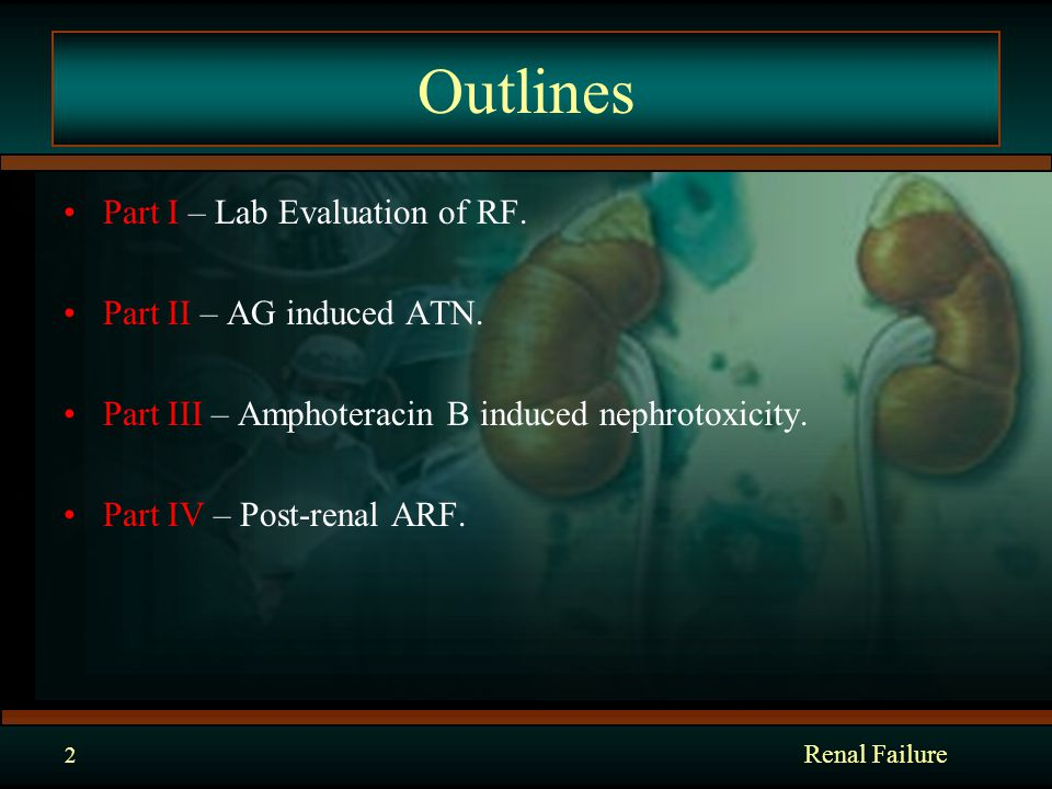 Renal Failure 2 Outlines Part I – Lab Evaluation of RF.