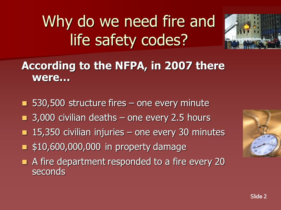 Slide 2 Why do we need fire and life safety codes.