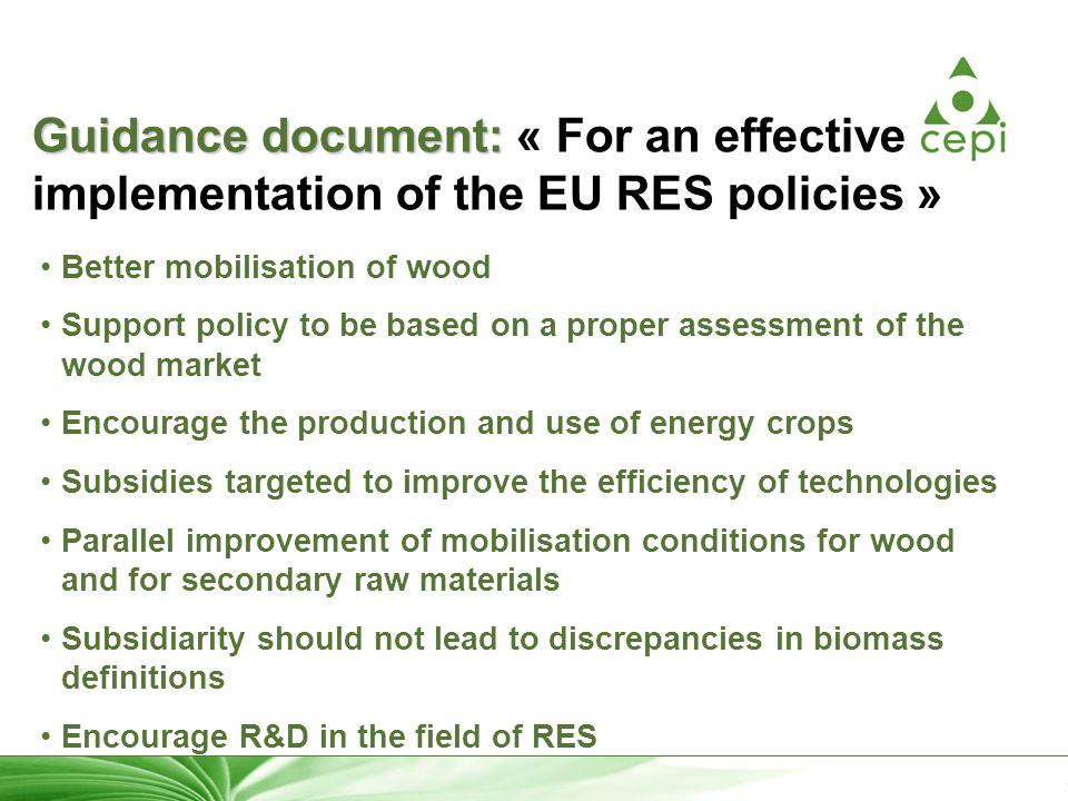 13 Guidance document: Guidance document: « For an effective implementation of the EU RES policies » Better mobilisation of wood Support policy to be b