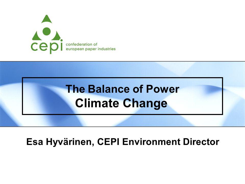 The Balance of Power Climate Change Esa Hyvärinen, CEPI Environment Director