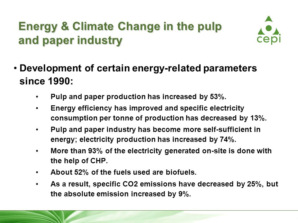15 Energy & Climate Change in the pulp and paper industry Development of certain energy-related parameters since 1990: Pulp and paper production has i