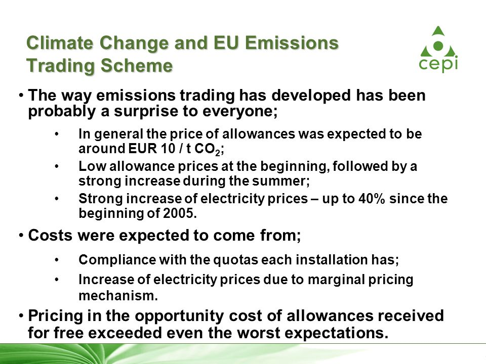 18 Climate Change and EU Emissions Trading Scheme The way emissions trading has developed has been probably a surprise to everyone; In general the pri