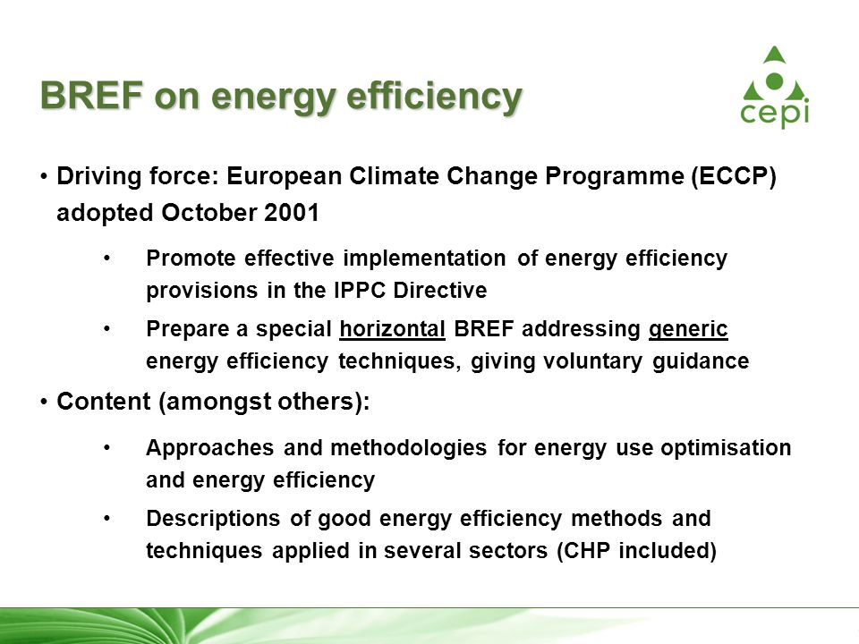 24 BREF on energy efficiency Driving force: European Climate Change Programme (ECCP) adopted October 2001 Promote effective implementation of energy e