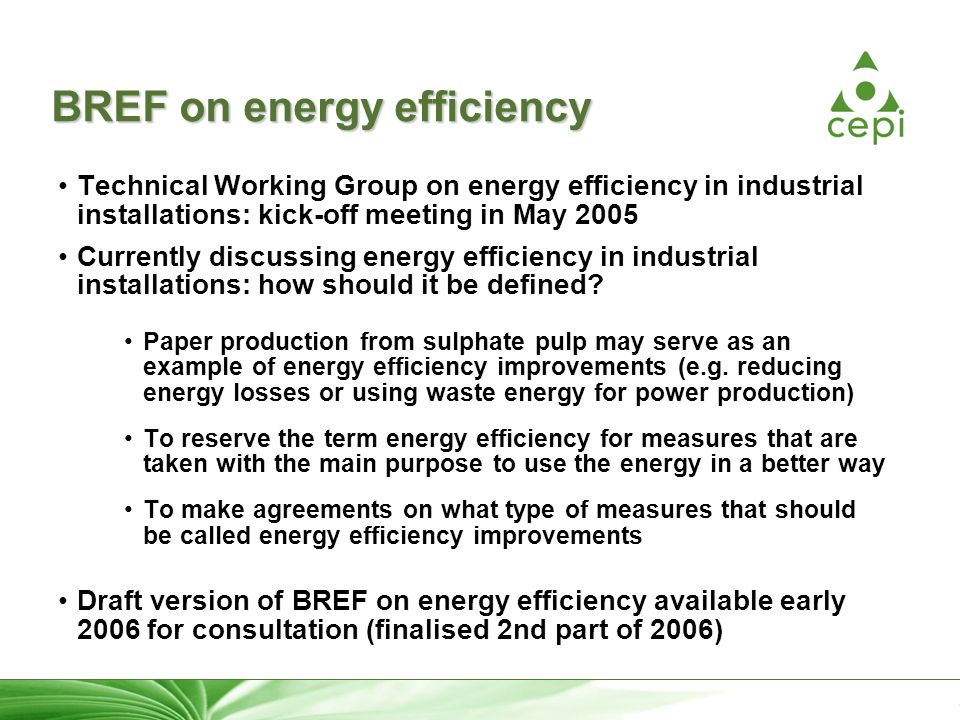 25 BREF on energy efficiency Technical Working Group on energy efficiency in industrial installations: kick-off meeting in May 2005 Currently discussing energy efficiency in industrial installations: how should it be defined.