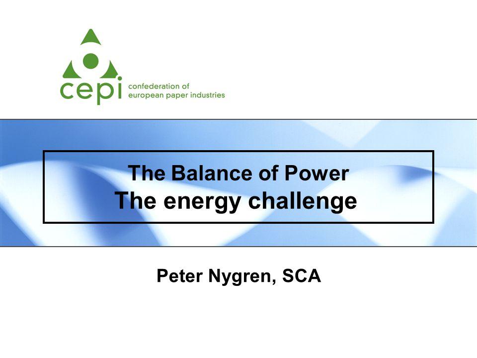 The Balance of Power The energy challenge Peter Nygren, SCA