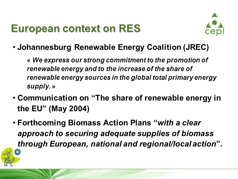 6 European context on RES Johannesburg Renewable Energy Coalition (JREC) « We express our strong commitment to the promotion of renewable energy and t