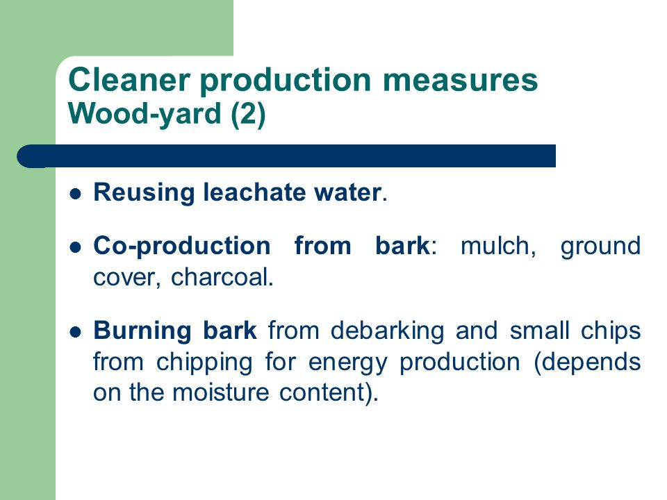 Cleaner production measures Wood-yard (2) Reusing leachate water.