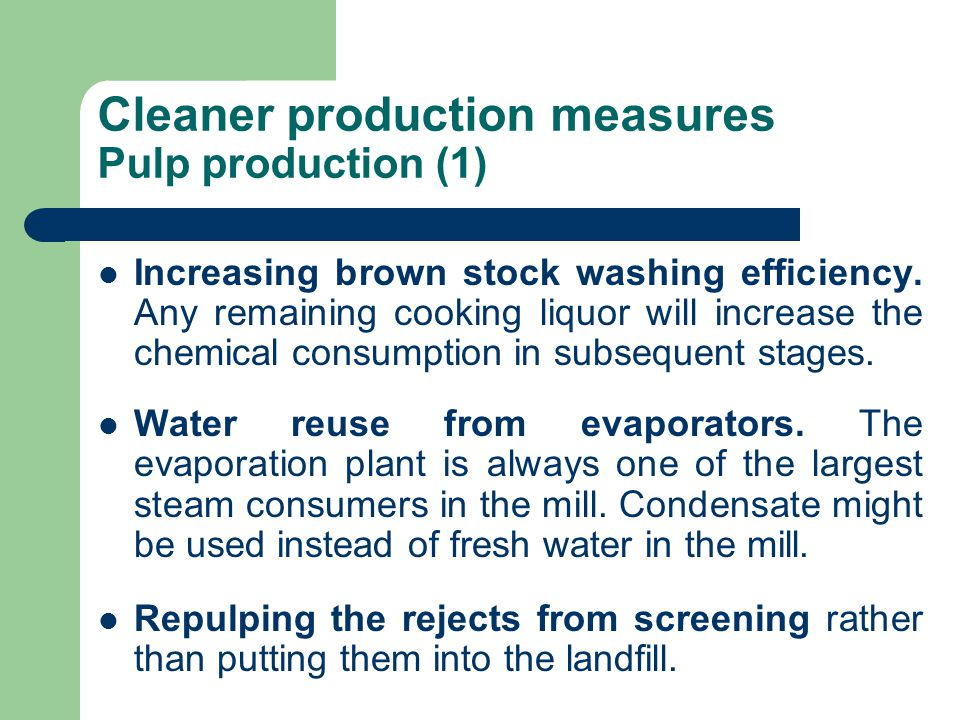 Cleaner production measures Pulp production (1) Increasing brown stock washing efficiency.
